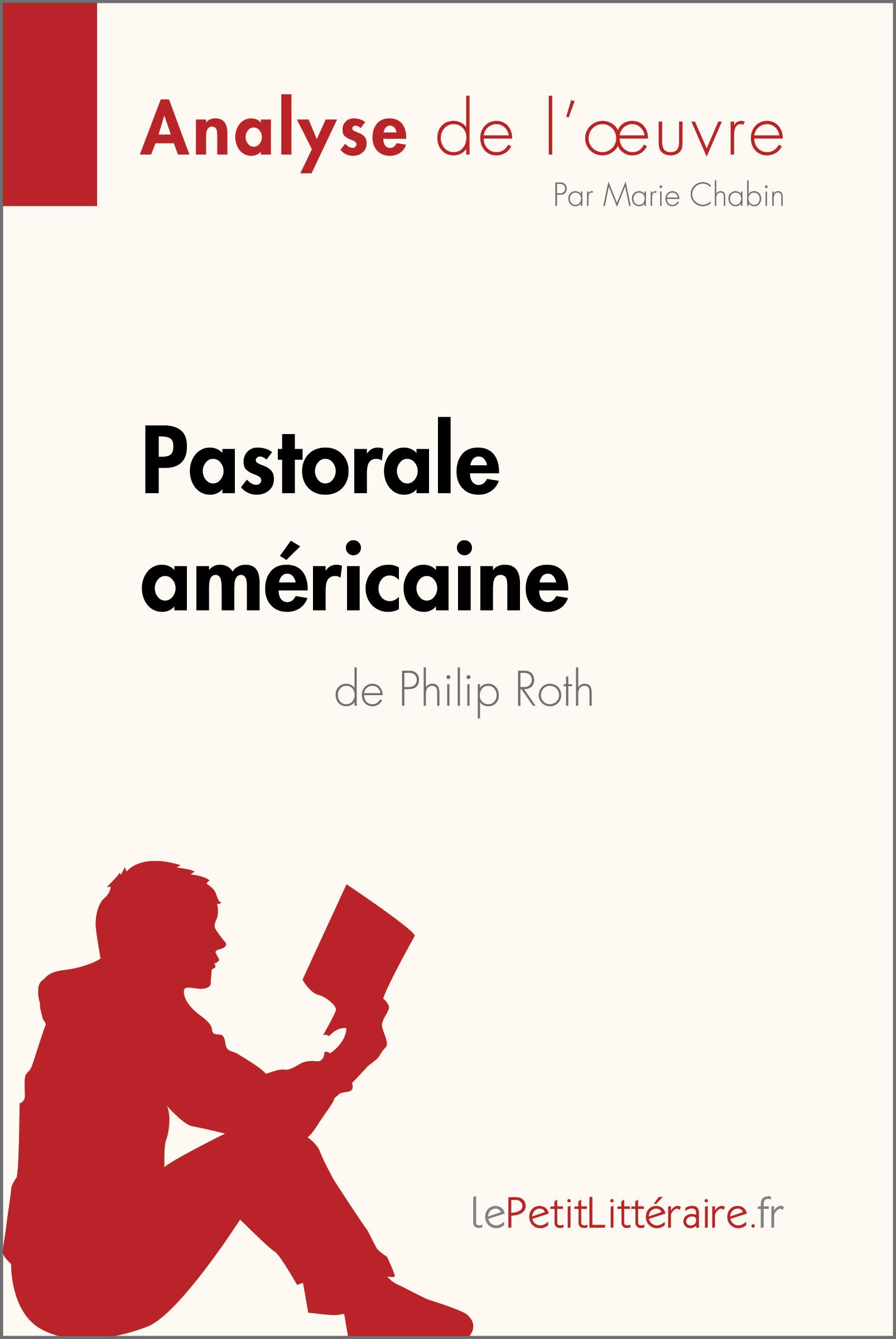 Analyse du livre :  Pastorale américaine