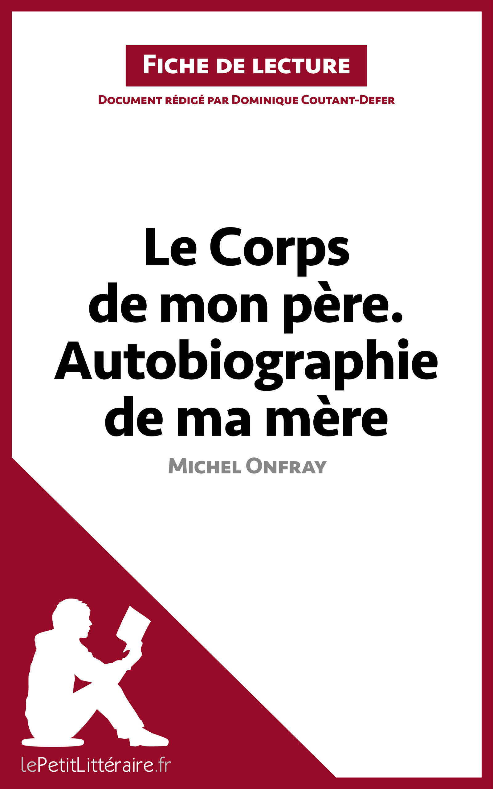 Le Corps de mon père.  Autobiographie de ma mère