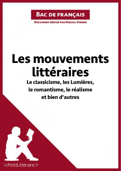 Les mouvements littéraires - Le classicisme, les Lumières, le romantisme, le réalisme et bien d'autres (Fiche de révision)