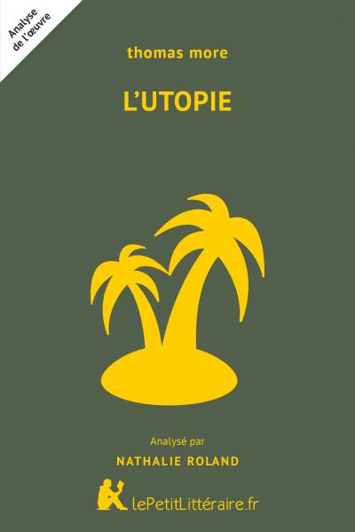 Analyse du livre :  L'Utopie ou Le traité de la meilleure forme de gouvernement