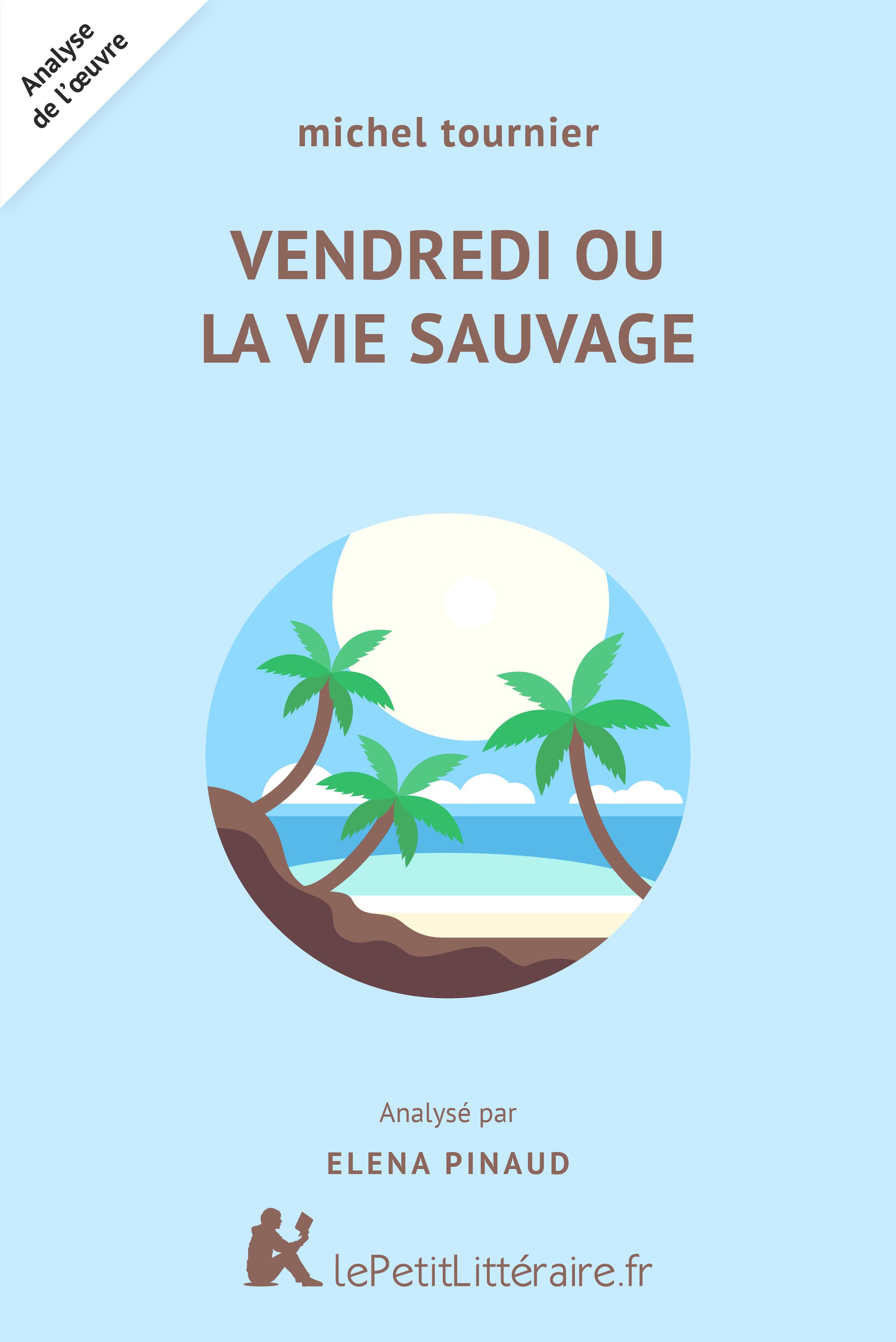 Lepetitlitteraire Fr Vendredi Ou La Vie Sauvage Michel